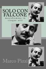 Solo Con Falcone