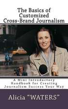 The Basics of Customized Cross Brand Journalism