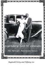 Legendary East St. Louisans