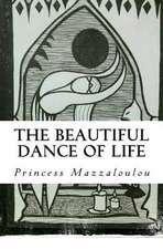 The Beautiful Dance of Life
