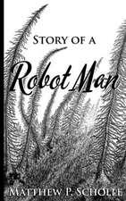 Story of a Robot Man