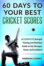 60 Days to Your Best Cricket Scores