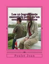 Les 10 Ingredients Essentiels Pour Qu'un Couple Fonctionne