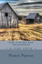 The Cache Bay Tragedies