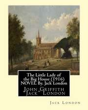 The Little Lady of the Big House (1916) Novel By. Jack London