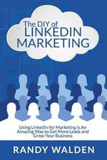 The DIY of Linkedin Marketing