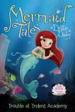 Trouble at Trident Academy/Battle of the Best Friends: Mermaid Tales Flip Book #1-2