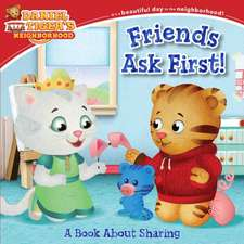 Friends Ask First!: A Book about Sharing