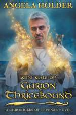 The Tale of Gurion Thricebound