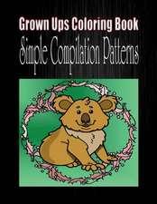 Grown Ups Coloring Book Simple Compilation Patterns Mandalas