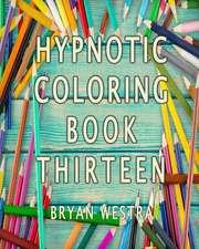 Hypnotic Coloring Book Thirteen