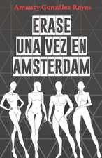 Erase Una Vez En Amsterdam