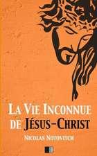 La Vie Inconnue de Jesus-Christ