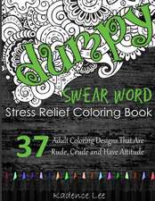 Swear Word Stress Relief Coloring Book