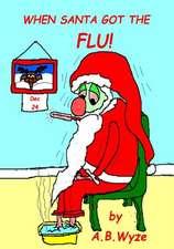 When Santa Got the Flu!