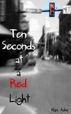 Ten Seconds at a Red Light