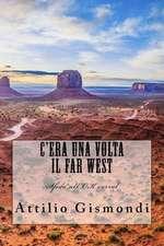 C'Era Una VOLTA Il Far West