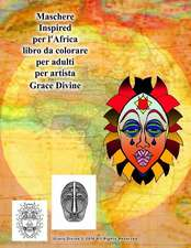 Maschere Inspired Per L'Africa Libro Da Colorare Per Adulti Per Artista Grace Divine