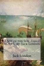A Son of the Sun . (1912) Novel by