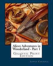 Alices Adventures in Wonderland - Part 1