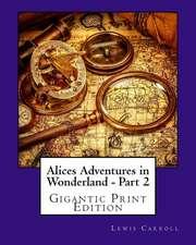 Alices Adventures in Wonderland - Part 2