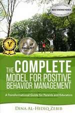 The Complete Model for Positive Behavior Management