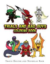 Trials and Bad Guys Coloring Book