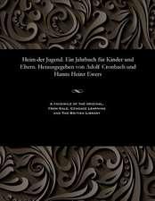 Heim Der Jugend. Ein Jahrbuch Fur Kinder Und Eltern. Herausgegeben Von Adolf Cronbach Und Hanns Heinz Ewers