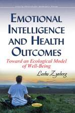 Emotional Intelligence & Health Outcomes: Toward an Ecological Model of Well-Being