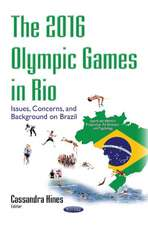 2016 Olympic Games in Rio: Issues, Concerns & Background on Brazil
