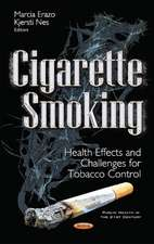 Cigarette Smoking: Health Effects & Challenges for Tobacco Control