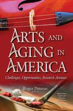 Arts & Aging in America: Challenges, Opportunities, Research Avenues