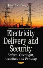 Electricity Delivery & Security: Federal Oversight, Activities & Funding