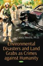 Environmental Disasters and Land Grabs as Crimes against Humanity