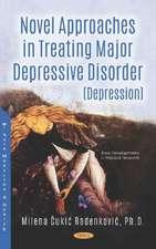 Novel Approaches in Treating Major Depressive Disorder (Depression)