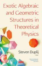 Duplij, S: Exotic Algebraic and Geometric Structures in Theo