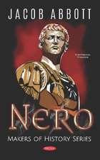 Abbott, J: Nero. Makers of History Series