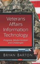 Veterans Affairs Information Technology: Progress, Modernization and Challenges