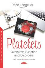 Platelets: Overview, Function and Disorders