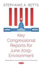 Key Congressional Reports for June 2019 a Environment