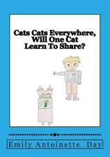 Cats Cats Everywhere, Will One Cat Learn to Share?
