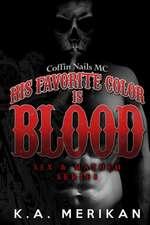 His Favorite Color Is Blood - Coffin Nails MC (Gay Biker Dark Romance)