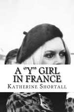 A ''Y'' Girl in France