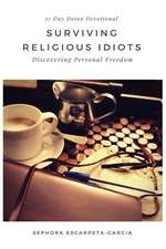 Surviving Religious Idiots