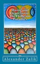Manie Und Depression- Die Holle Im Paradies