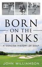 BORN ON THE LINKS A CONCISE HCB