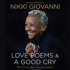 Nikki Giovanni: Love Poems & a Good Cry: What We Learn from Tears and Laughter