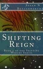 Shifting Reign