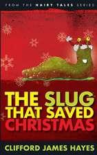 The Slug That Saved Christmas (Expanded Edition)