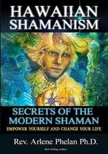 Hawaiian Shamanism Secrets of the Modern Shaman